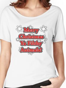 MERRY CHRISTMAS YA FILTHY ANIMALS! Women's Relaxed Fit T-Shirt