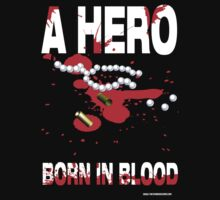 A hero born in blood by David Shires