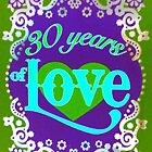 30 years of LOVE ~ Happy Anniversary!!!! by The Creative Minds