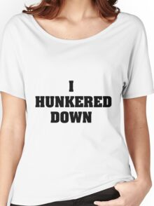 Hunker Down Women's Relaxed Fit T-Shirt