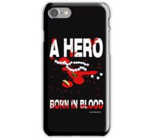 A hero born in blood iPhone Case/Skin