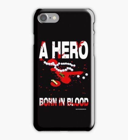 A hero born in blood iPhone Case/Skin