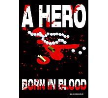 A hero born in blood Photographic Print