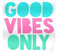 Good Vibes Only Pastel Poster