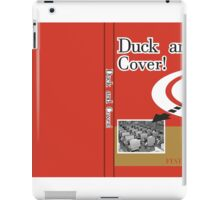DUCK AND COVER iPad Case/Skin