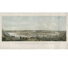 Panoramic Maps Pittsburgh Allegheny & Birmingham drawn from nature Photographic Print