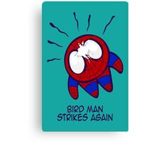 Bird Man Strikes Again Canvas Print