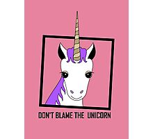 DON'T BLAME THE UNICORN Photographic Print