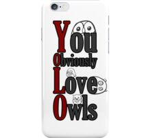 YOLO - You Obviously Love Owls iPhone Case/Skin