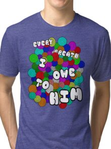 Every Breath  Tri-blend T-Shirt