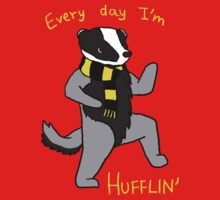 Every Day I'm Hufflin' by teecup