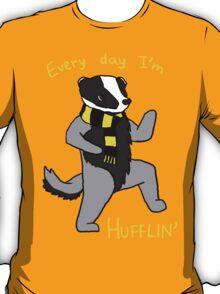 Every Day I'm Hufflin' T-Shirt