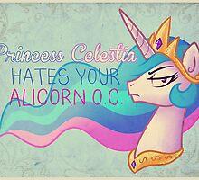 Celestia Hates Your Alicorn OC by anjila