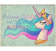Celestia Hates Your Alicorn OC Photographic Print