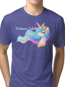 Celestia Hates Your Alicorn OC Tri-blend T-Shirt