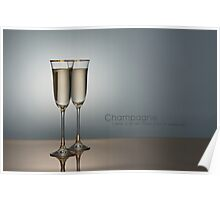 Champagne. It's time to celebrate Poster