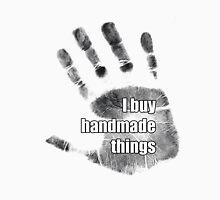 I buy handmade things Unisex T-Shirt