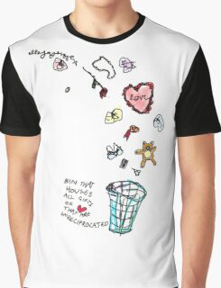 'This Bin houses All Gifts of Love that are Unreciprocated' Graphic T-Shirt