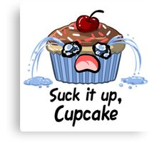 Suck it up Cupcake, the saddest crying baked good you'll ever see Canvas Print