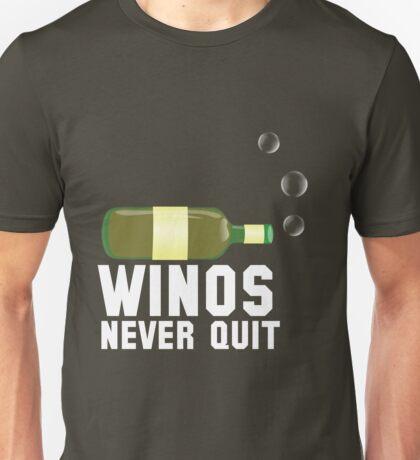 Winos Never Quit Unisex T-Shirt