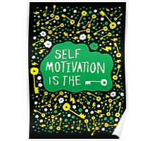 Self Motivation is the Key Poster