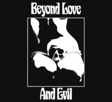 Beyond Love And Evil by loogyhead