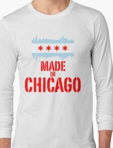 Made in Chicago Long Sleeve T-Shirt