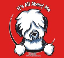 Old English Sheepdog :: It's All About Me Baby Tee