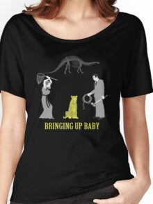 Bringing Up Baby Shirt Women's Relaxed Fit T-Shirt