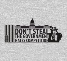 Don't Steal, The Government doesn't like Competition T-Shirt