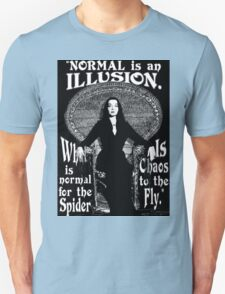"""Morticia Addams-""""Normal Is An Illusion..."""" Unisex T-Shirt"""