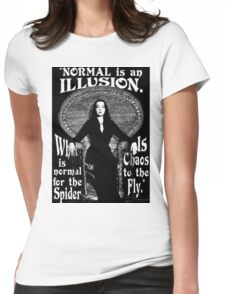 "Morticia Addams-""Normal Is An Illusion..."" Womens Fitted T-Shirt"