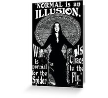 "Morticia Addams-""Normal Is An Illusion..."" Greeting Card"