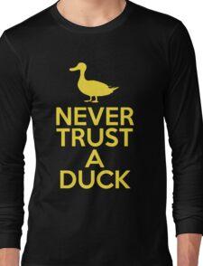 Never Trust A Duck Long Sleeve T-Shirt