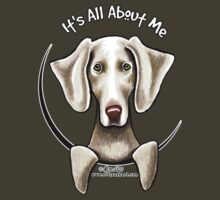 Weimaraner :: It's All About Me by offleashart