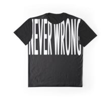Never Wrong white letters Graphic T-Shirt