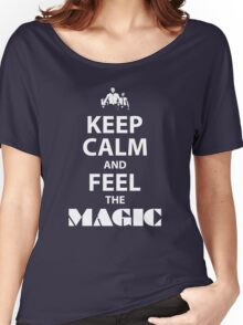 Keep Calm and Feel the Magic Women's Relaxed Fit T-Shirt