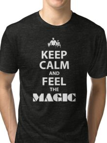 Keep Calm and Feel the Magic Tri-blend T-Shirt