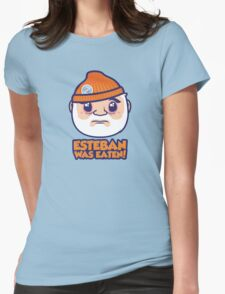 Esteban Was Eaten Womens Fitted T-Shirt
