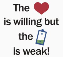 The Heart is Willing but the Battery is Weak! - Light Kids Tee