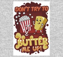 Don't Try To Butter Me Up! Kids Tee