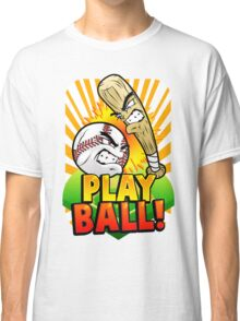 Play Ball! Classic T-Shirt