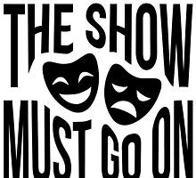 The Show Must Go On by HannahJill12