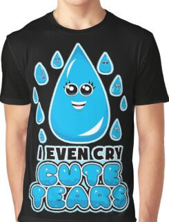I Even Cry Cute Tears Graphic T-Shirt