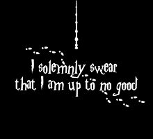 I solemnly swear that i am up to no good by nerddesigns