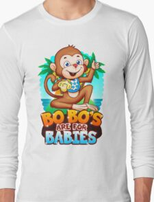 Bobo's Are For Babies Long Sleeve T-Shirt