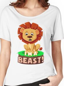 I'm A Beast! Women's Relaxed Fit T-Shirt