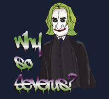 Why so Severus? by HomeTeamTees