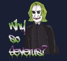 Why so Severus? by HomeTeamTees