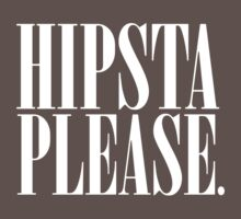 Hipsta Please T-Shirt Harry Styles  by Elisha Watts
